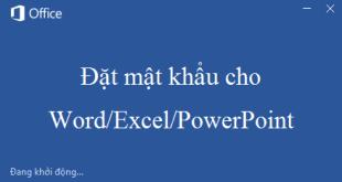 Cài đặt mật khẩu cho Word/Excel/PowerPoint