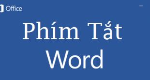 Tổng hợp các phím tắt nhanh khi sử dụng Word