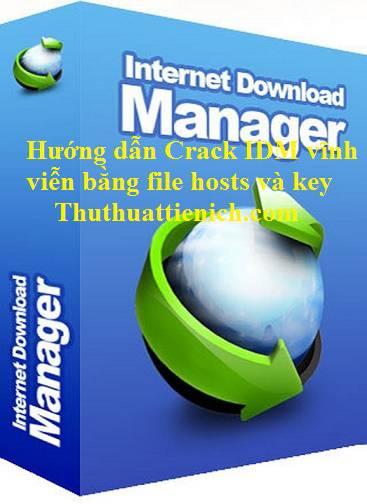 Hướng dẫn Crack IDM vĩnh viễn bằng file hosts và key