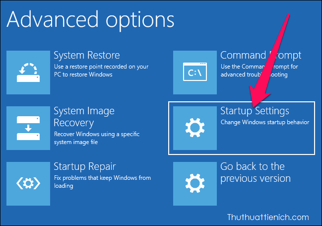 Tiếp tục chọn Startup Settings (trên Windows 10). Lưu ý: Trên Windows 8, tùy chọn này có tên là Windows Startup Settings