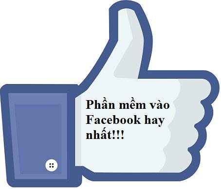 Phần mềm vào Facebook hay nhất