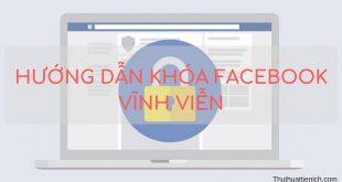 Hướng dẫn cách xóa tài khoản Facebook vĩnh viễn, không thể khôi phục lại
