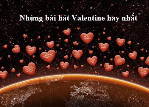 Những bài hát Valentine-Ngày lễ tình nhân 14-2 hay nhất