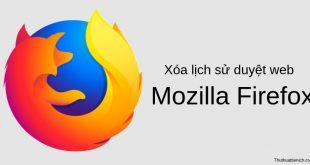 Cách xóa lịch sử duyệt web trên trình duyệt Firefox