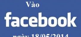 Cách vào facebook ngày 18/5/2014 mạng VNPT/FTP/Viettel