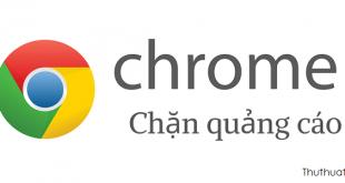 Chặn quảng cáo trên Google Chrome