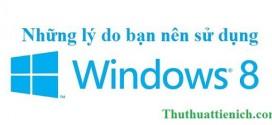 Những lý do bạn nên nâng cấp lên windows 8