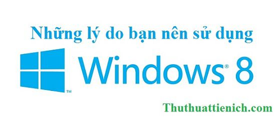 ly-do-nen-su-dung-windows-8
