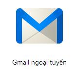 Sử dụng Gmail ngoại tuyến không cần kết nối internet