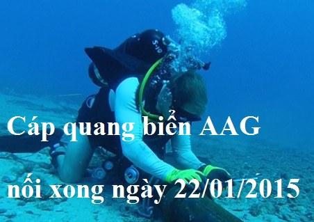 Cáp quang biển AAG đã được nối xong trong ngày 22/01/2015