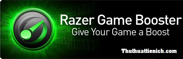 Phần mềm tối ưu và tăng tốc chơi game Razer Game Booster
