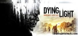 Tải Game Dying Light RELOADED –  Game hành động đỉnh cao