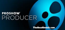 Tổng hợp phần mềm Proshow Producer Full Crack mới nhất