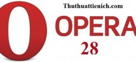 Tải Opera 28 stable cài đặt Offline cho Windows