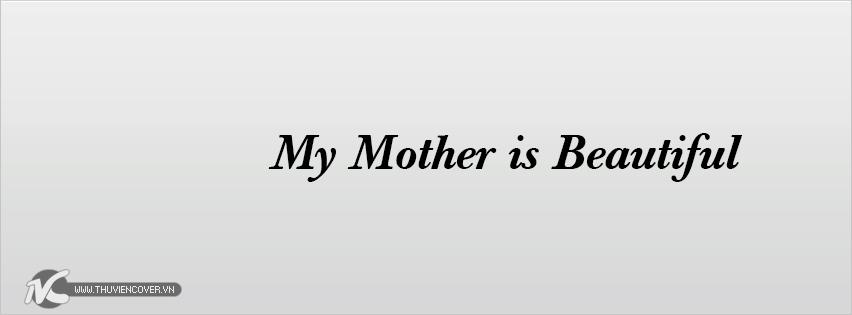 Ảnh bìa Facebook ý nghĩa về mẹ đẹp nhất, ý nghĩa nhất