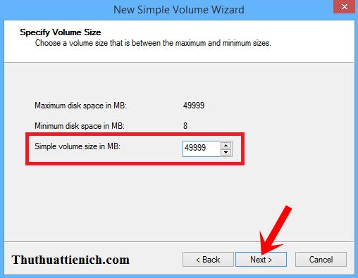 Chọn dung lượng cho ổ đĩa mới trong phần Simple volume size in MB rồi nhấn Next