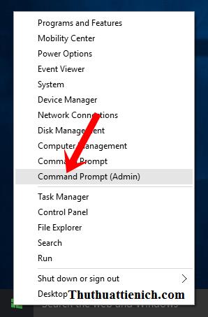 Nhấn chuột phải vào nút Start chọn Command Prompt (Admin)