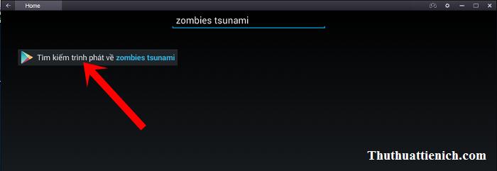Nhập từ khóa Zombie Tsunamivào khung tìm kiếm rồi nhấn phím Enter