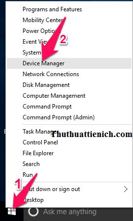 Nhấn chuột phải lên nút Start menu chọn Device Manager