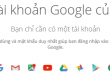Cách đăng ký tạo, lập tài khoản Gmail mới miễn phí nhanh nhất