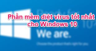 Phần mềm diệt virus tốt nhất cho Windows 10 (AV-Test)