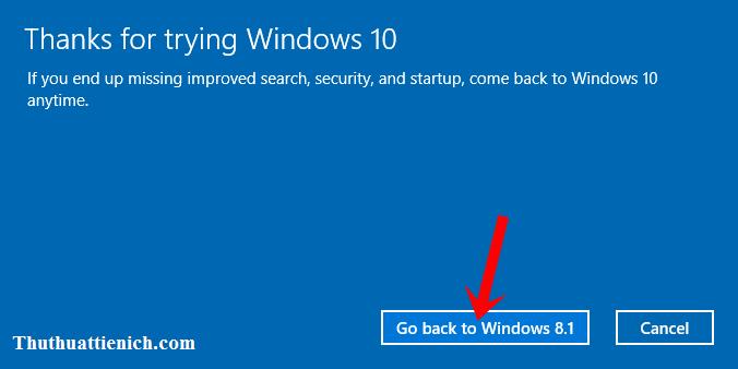 Nhấn nút Go back to Windows X (trong đó X là phiên bản Windows cũ)