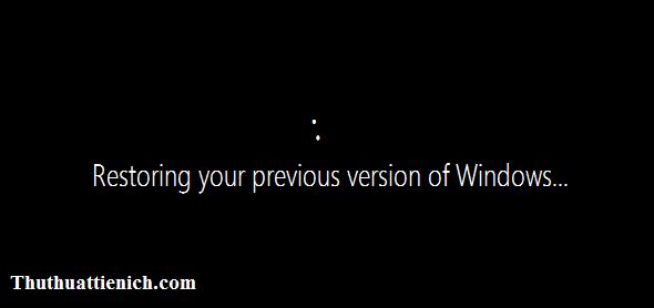Bắt đầu quá trình khôi phục lại phiên bản Windows cũ