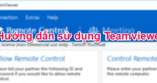 Cách sử dụng phần mềm Teamviewer điều khiển máy tính từ xa