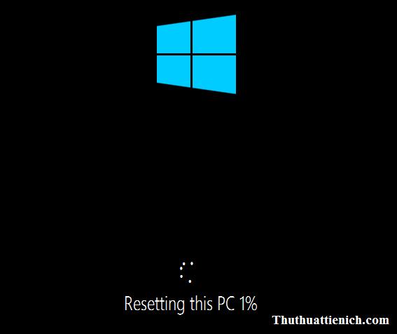 Bắt đầu quá trình Reset Windows 10