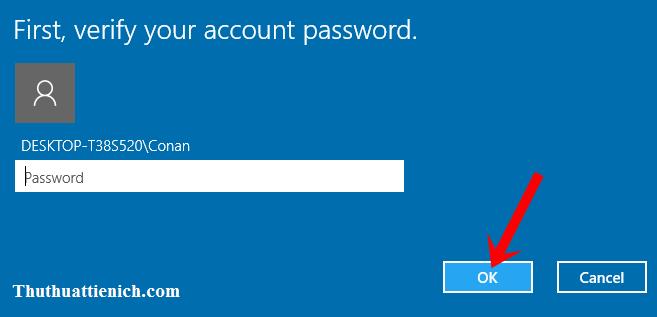 Nhập mật khẩu của máy tính rồi nhấn nút OK