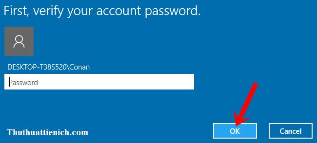 Nhập mật khẩu máy tính rồi nhấn nút OK