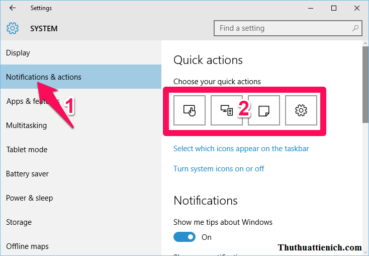 Chọn Notifications & actions trong menu bên trái, nhìn sang cửa sổ bên phải thay đổi các nú Quick Actions