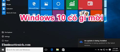 Những tính năng mới nhất trên Windows 10 là gì? Những thay đổi so với Windows 7/8