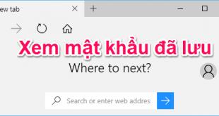 Hướng dẫn cách xem/xóa mật khẩu được lưu trên trình duyệt Microsoft Edge