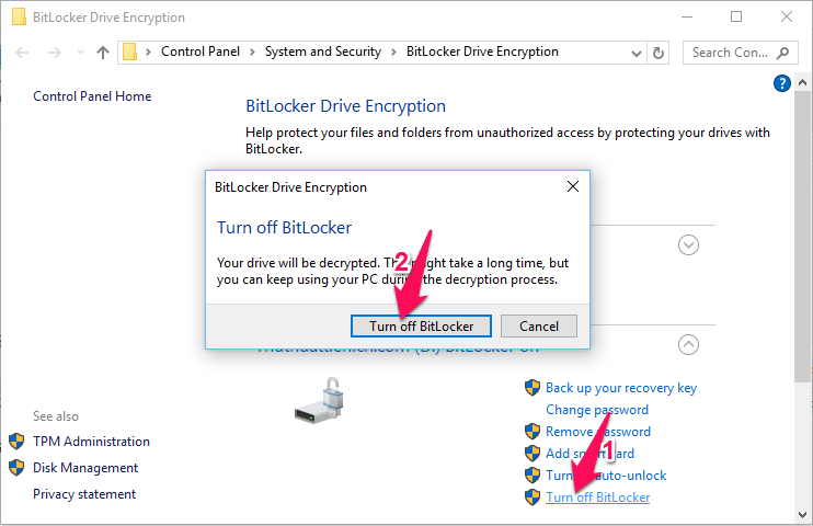 Click the Turn off BitLocker line in the section where you want to turn off BitLocker.  When the confirmation window appears, click the Turn off Bitlocker button.