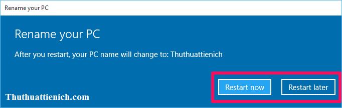Chọn khởi động lại máy tính ngay hoặc sau