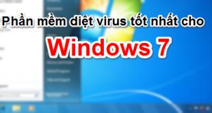 Phần mềm diệt virus tốt nhất cho Windows 7