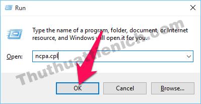 Nhấn tổ hợp phím Windows + R rồi nhập lệnh ncpa.cpl rồi nhấn Enter