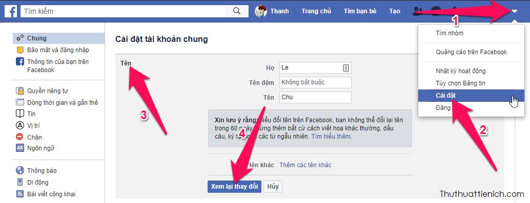 Tại trang Facebook của bạn nhấn nút ∇ → Cài đặt → Tên → Nhập họ, tên đệm và tên mới rồi nhấn nút Xem lại thay đổi