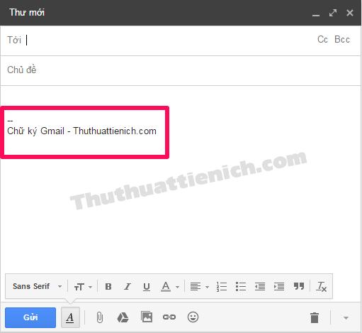 Chữ ký Gmail sẽ tự động được thêm vào thư mới, trả lời thư
