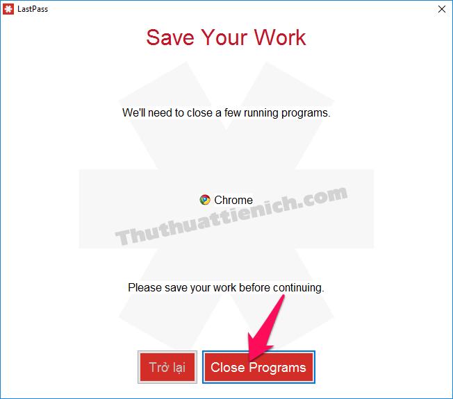 Nhấn nút close programs để đóng trình duyệt đang mở