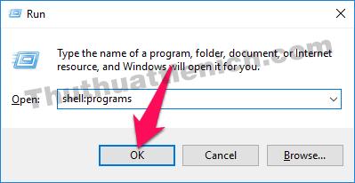 Nhập lệnh shell:programs vào khung Run rồi nhấn Enter