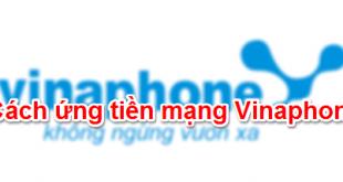 Cách ứng tiền Vinaphone 5k, 10k, 20k, 30k, 40k, 50k