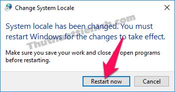 Nhấn nút Restart now để khởi động lại ngay hoặc Cancel để khởi động lại sau
