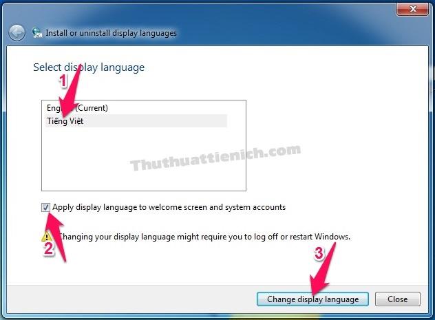 Chọn Tiếng Việt, tích vào phần Apply display... rồi nhấn nút Change display language