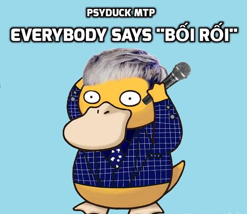 PSYDUCK MTP phiên bản bối rối