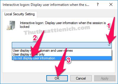 Nhấn chuột vào menu xổ xuống chọn Do not display user information sau đó nhấn nút OK