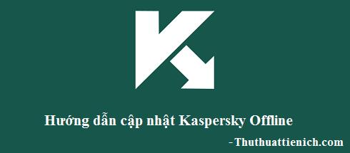 Cách cập nhật Kaspersky Offline