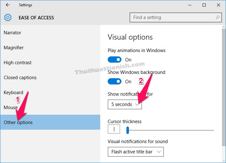 Chọn Other options -> nhấn vào khung bên dưới phần Show notifications for