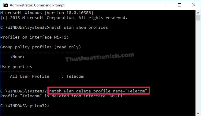 "Nhập lệnh netsh wlan delete profile name=""Tên Wifi"" để xóa mạng Wifi đã lưu"
